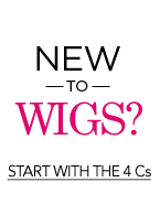 New to Wigs? Start with the 4 Cs