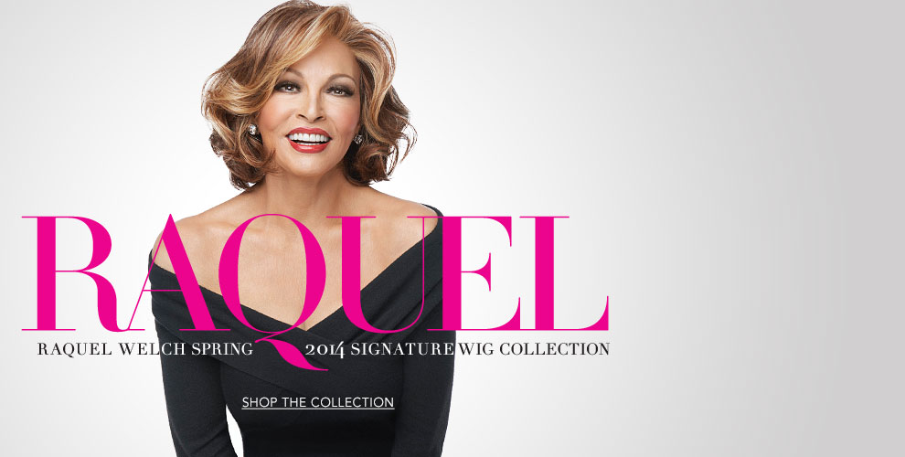 Raquel Welch Spring 2014 Signature Wig Collection