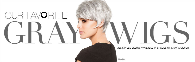 Our favorite Gray Wigs!
