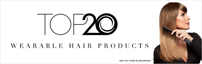 Top 20 Wearable Hair Products